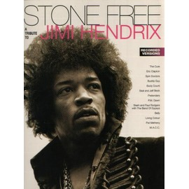 Stone Free A Tribute To Jimi Hendrix