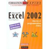 Excel 2002 - Macros Et Programmation (Vba) de Renaud Alaguillaume