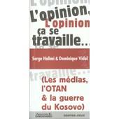 L'opinion, �a Se Travaille de Serge Halimi