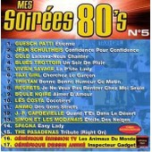 Mes Soir�es 80's - N�5 - Patti -Schultheis -Gold -Savage -Capdevielle -Animo-Etc