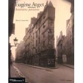 Eug�ne Atget - Itin�raires Parisiens, - Exposition, Paris - , Mus�e Carnavalet-Histoire De Paris, 14 Octobre 1999-16 Janvier 2000, - New York, Museum Of The City Of New York, Novembre... de Eug�ne Atget