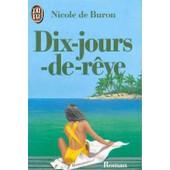 Dix Jours De Reve de Nicole De Buron