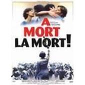 A Mort La Mort ! de Romain Goupil