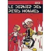 Les Petits Hommes Tome 23 - Le Dernier Des Petits Hommes de Seron