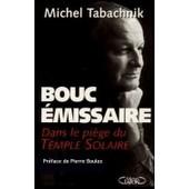 Bouc �missaire - Dans Le Pi�ge Du Temple Solaire de Michel Tabachnik