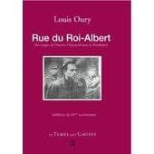 Rue Du Roi-Albert - Les Otages De Nantes, Ch�teaubriant Et Bordeaux de louis oury