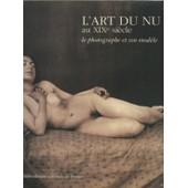 L'art Du Nu Au Xix Eme Siecle Le Photographe Et Son Modele Broche de Collectif