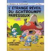 Les Schtroumpfs Tome 15 - L'�trange R�veil Du Schtroumpf Paresseux - Et Quatre Autre Aventures de Peyo