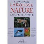 Encyclop�die Larousse De La Nature - La Flore Et La Faune de Collectif