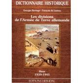 Les Divisions De L'arm�e De Terre Allemande - Heer, 1939-1945 de Georges Bernage