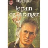 Le Pain De L'etranger de Henri Troyat