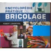 Encyclopedie Pratique Du Bricolage de robert longechal