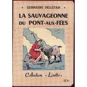 La Sauvageonne Du Pont-Aux-F�es de germaine pelletan