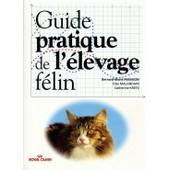 Guide Pratique De L'�levage F�lin de Kretz, Catherine