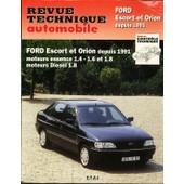 Ford Escort Et Orion - Essence 1.4l, 1.6l Et 1.8l, Diesel 1.8l de