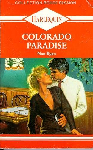 Colorado Paradise - Nan Ryan - Rouge passion