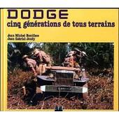 Dodge - Cinq G�n�rations De Tous Terrains de J-M Boniface