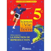 Sciences De La Vie Et De La Terre, 5e - �dition Comportant La Fonction De Reproduction - , Programme 1997, Cycle Central Des Coll�ges de Raymond Tavernier