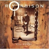 You Got It / The Only One - Roy Orbison