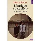 L'afrique Au Xxe Si�cle de Elikia M'bokolo