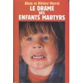 Le Drame Des Enfants Martyrs de Morel, Alain et Olivier