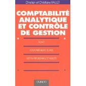 Comptabilit� Analytique Et Contr�le De Gestion Tome 2 - Co�ts Pr��tablis Et �carts, Gestion Pr�visionnelle Et Budgets de Christian Raulet