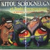 Kitou Scrogneugneu Et Touki Gneugneuscro de Ann Rocard