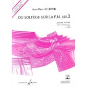 Du Solf�ge Sur La F.M. 440.3 - Lecture/Rythme - Volume 3 : Preparatoire 1 (Im3) (1er Cycle)- Jean-Marc Allerme- Collection Ffem- Editeur Girard Billaudot