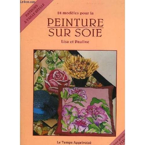 24 modeles pour la peinture sur soie les fleurs de lisa. Black Bedroom Furniture Sets. Home Design Ideas