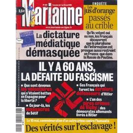 Marianne N� 420 : La Dictature M�diatique D�masqu�e/ Il Y A 60 Ans: La D�faite Du Fascisme/ Enqu�te: Les Jus D'orange Pass�s Au Crible