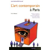 L'art Contemporain � Paris - Mus�es, Galeries, Ateliers, Cours D'initiation de Val�rie Ktourza