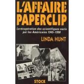 L'affaire Paperclip - La R�cup�ration Des Scientifiques Nazis Par Les Am�ricains, 1945-1990 de Linda Hunt