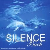 Silence - Bach : Petite Suite D'anna Magdalena, Aria En R� Mineur, Concerto En R� Majeur D'apr�s Vivaldi, Concerto Pour Piano No. 3, Concerto Pour Fl�te Bwv 1056, Concerto Pour 2 Violons En... - Collectif