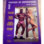 Guide Pratique De Bodybuilding de Jean Texier