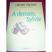 A Demain Sylvie de Henri Troyat