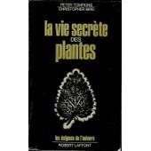 La Vie Secrete Des Plantes de Peter Tompkins