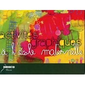 Activit�s Graphiques � L'�cole Maternelle de Bardot, No�lle
