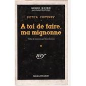 A Toi De Faire Ma Mignonne de peter cheyney