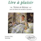 Lire � Plaisir - Textes Et Th�mes Pour Les Classes De Seconde Et Premi�re de Jacqueline Zorlu