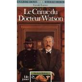 Sherlock Holmes Tome 4 : Le Crime Du Docteur Watson de g�rald lientz