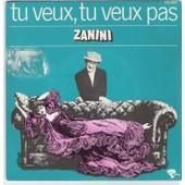 Tu Veux, Tu Veux Pas - Zanini, Zanini