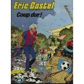 Eric Castel, Coup Dur de Hugues, Francoise