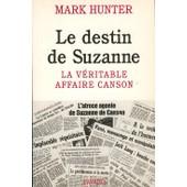 Le Destin De Suzanne - La V�ritable Affaire Canson de Mark Hunter