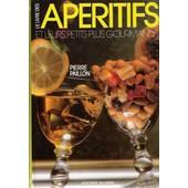 Le Livre Des Ap�ritifs Et Leurs Petits Plus Gourmands de Paillon, Pierre