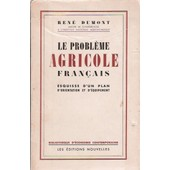 Le Probl�me Agricole Fran�ais de Dumont, Ren�