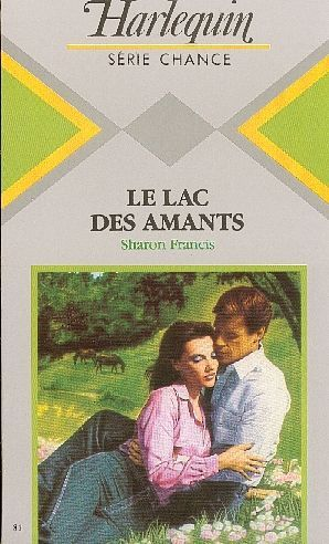 Le lac des amants - Sharon Francis - Chance