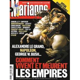 Marianne N� 348 : Sp�cial Num�ro Double: Comment Vivent Et Meurent Les Empires(Alexandre Le Grand, Napol�on, George W Bush...)