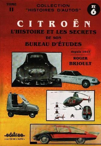 Citroën - L'histoire et les secrets de son Bureau d'études,nées de pères inconnus