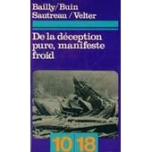 De La D�ception Pure, Manifeste Froid de Bailly, Jean-Christophe
