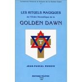 Rituels Magiques De La Golden Dawn Tome 1 de Jean-Pascal Ruggiu